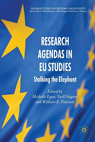 9780230555259: Research Agendas in EU Studies: Stalking the Elephant (Palgrave Studies in European Union Politics)