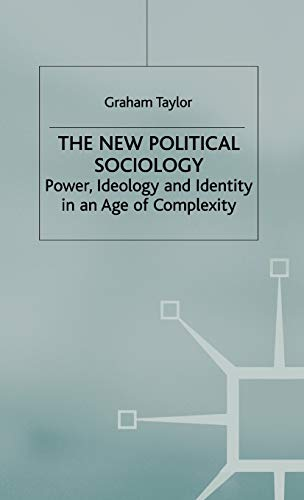 9780230573321: The New Political Sociology: Power, Ideology and Identity in an Age of Complexity