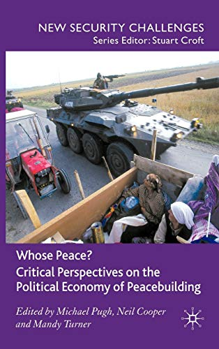 9780230573352: Whose Peace? Critical Perspectives on the Political Economy of Peacebuilding (New Security Challenges)