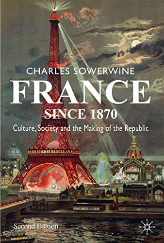 9780230573383: France since 1870: Culture, Society and the Making of the Republic