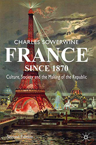 9780230573390: France since 1870: Culture, Society and the Making of the Republic