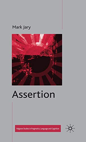 9780230573994: Assertion (Palgrave Studies in Pragmatics, Language and Cognition)