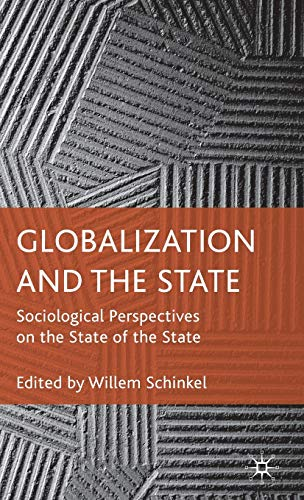 9780230574052: Globalization and the State: Sociological Perspectives on the State of the State