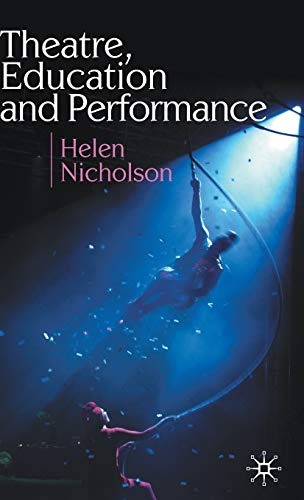 9780230574229: Theatre, Education and Performance