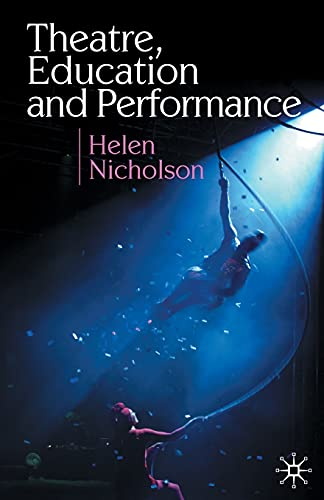 9780230574236: Theatre, Education and Performance