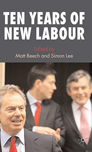 9780230574427: Ten Years of New Labour