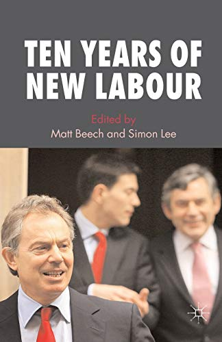 9780230574434: Ten Years of New Labour