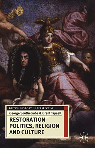 9780230574458: Restoration Politics, Religion and Culture: Britain and Ireland, 1660-1714 (British History in Perspective)