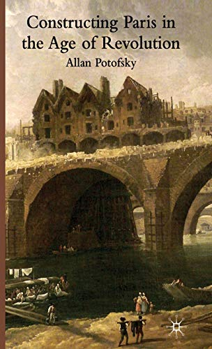Constructing Paris in the Age of Revolution: Allan Potofsky