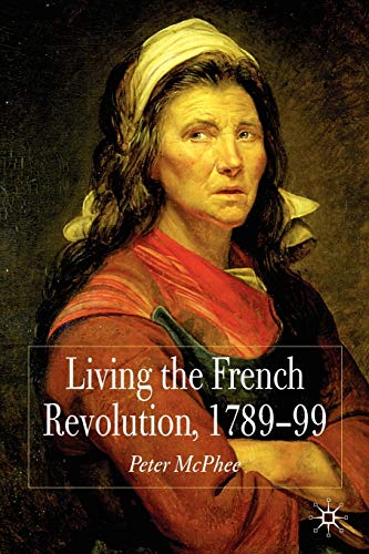9780230574755: Living the French Revolution, 1789-1799: 0