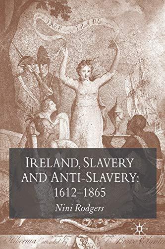 9780230574779: Ireland, Slavery and Anti-Slavery: 1612-1865