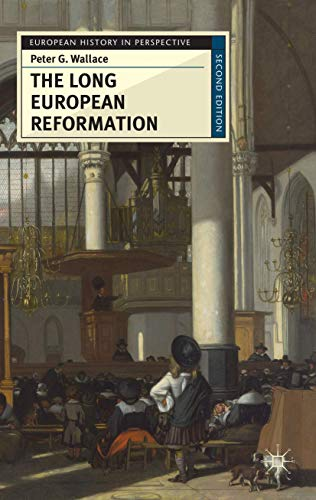 9780230574823: The Long European Reformation: Religion, Political Conflict, and the Search for Conformity, 1350-1750 (European History in Perspective)
