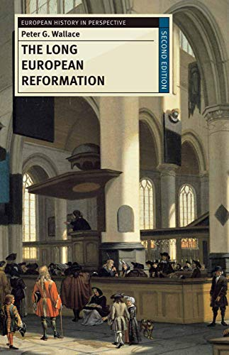 9780230574830: The Long European Reformation: Religion, Political Conflict, and the Search for Conformity, 1350-1750 (European History in Perspective)