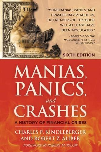 9780230575974: Manias, Panics, & Crashes (6th, 12) by Kindleberger, Charles P - Aliber, Robert Z [Paperback (2011)]