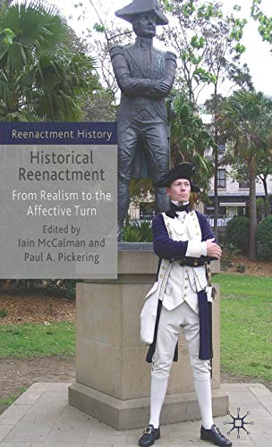 9780230576124: Historical Reenactment: From Realism to the Affective Turn (Re-Enactment History)