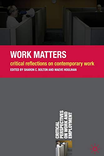 9780230576391: Work Matters: Critical Reflections on Contemporary Work (Critical Perspectives on Work and Employment)