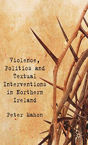 9780230576438: Violence, Politics and Textual Interventions in Northern Ireland
