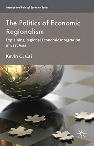 The Politics of Economic Regionalism: Kevin G. Cai