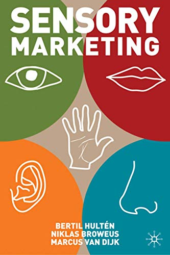 Sensory Marketing: Hulten, Bertil; Broweus, Niklas; Van Dijk, Marcus