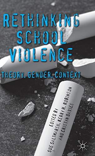 Rethinking School Violence: Theory, Gender, Context Robinson,