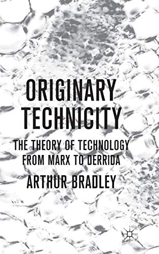 9780230576926: Originary Technicity: The Theory of Technology from Marx to Derrida