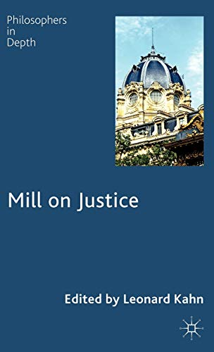9780230576988: Mill on Justice (Philosophers in Depth)