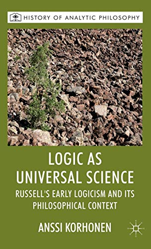 9780230577008: Logic As Universal Science: Russell's Early Logicism and Its Philosophical Context