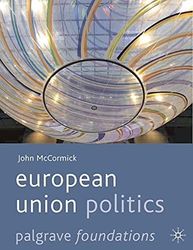 9780230577060: European Union Politics (Palgrave Foundations)