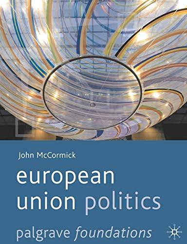 9780230577077: European Union Politics (Palgrave Foundations)