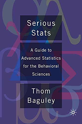 9780230577176: Serious Stats: A guide to advanced statistics for the behavioral sciences