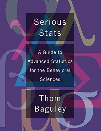9780230577183: Serious Stats: A guide to advanced statistics for the behavioral sciences
