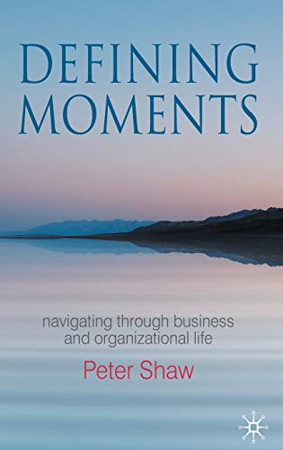 9780230577206: Defining Moments: Navigating through Business and Organisational Life