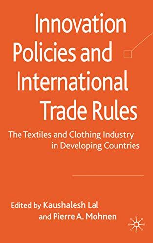 Innovation Policies And International Trade Rules: The Textile And Clothing Industry In Developing ...