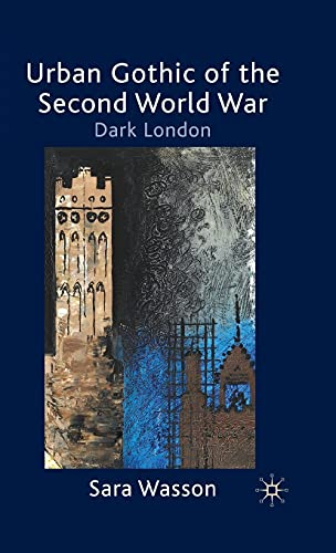 9780230577534: Urban Gothic of the Second World War: Dark London