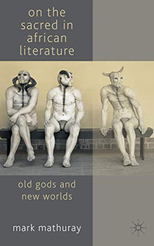 9780230577558: On the Sacred in African Literature: Old Gods and New Worlds