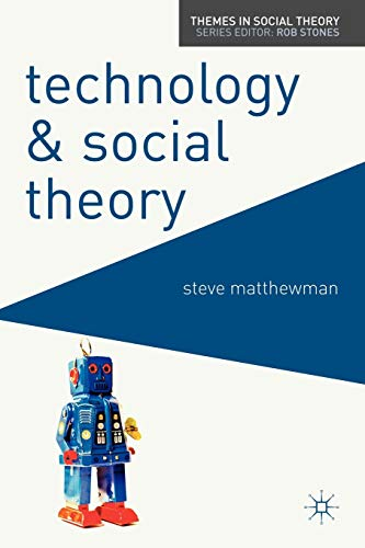 9780230577565: Technology and Social Theory (Themes in Social Theory)