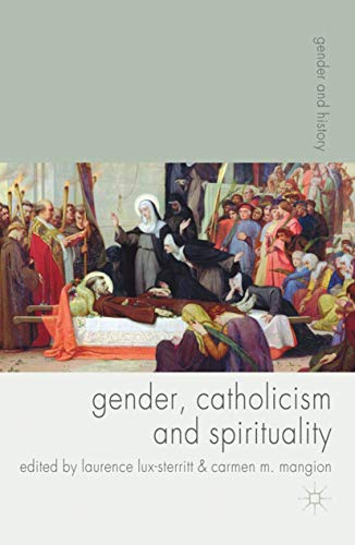 9780230577602: Gender, Catholicism and Spirituality: Women and the Roman Catholic Church in Britain and Europe, 1200-1900 (Gender and History)