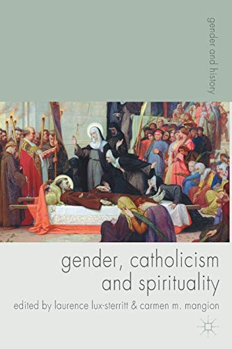 9780230577619: Gender, Catholicism and Spirituality: Women and the Roman Catholic Church in Britain and Europe, 1200-1900 (Gender and History)