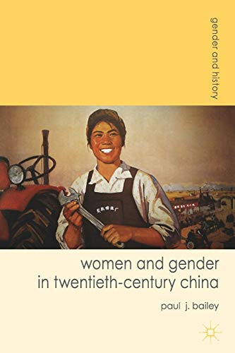 9780230577770: Women and Gender in Twentieth-Century China (Gender and History)