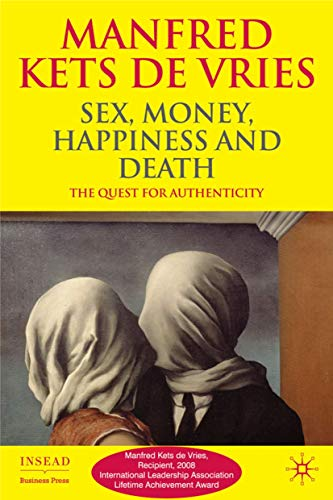 9780230577923: Sex, Money, Happiness, and Death: The Quest for Authenticity: Musings from the Underground (INSEAD Business Press)