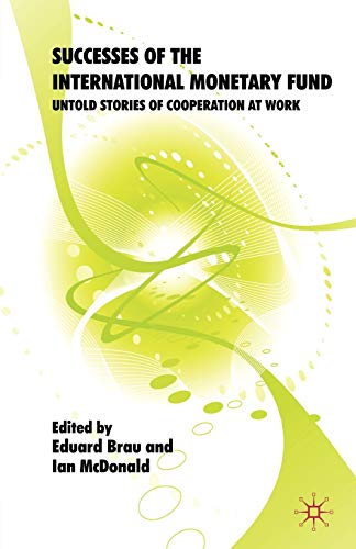 9780230578098: Successes of the International Monetary Fund: Untold Stories of Cooperation at Work