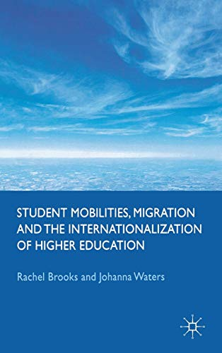 9780230578449: Student Mobilities, Migration and the Internationalization of Higher Education