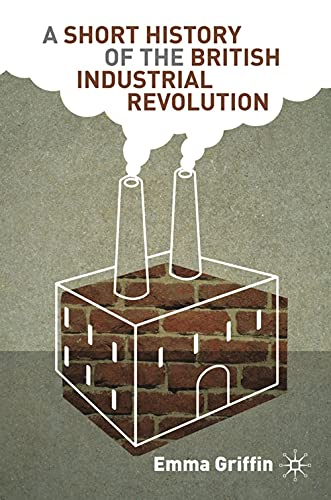 9780230579255: A Short History of the British Industrial Revolution