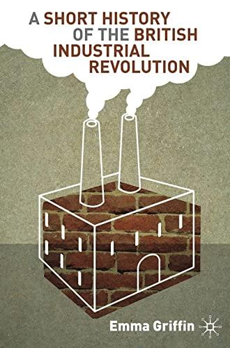 9780230579262: A Short History of the British Industrial Revolution