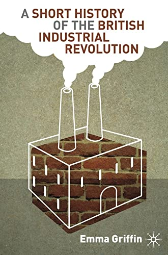 9780230579262: A Short History of the British Industrial Revolution