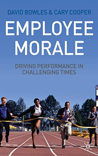 9780230579422: Employee Morale: Driving Performance in Challenging Times