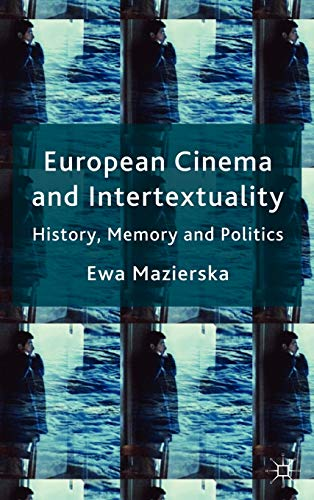 9780230579545: European Cinema and Intertextuality: History, Memory and Politics