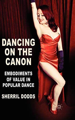 9780230579958: Dancing on the Canon: Embodiments of Value in Popular Dance