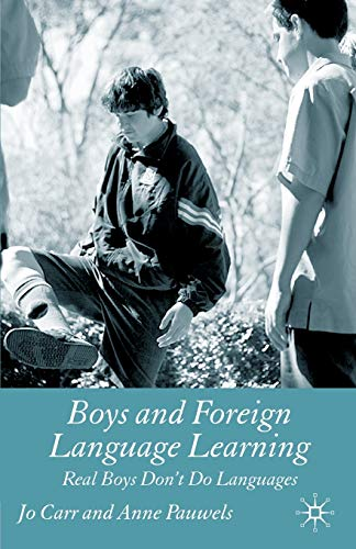 9780230580053: Boys and Foreign Language Learning: Real Boys Don't Do Languages