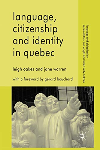 9780230580107: Language, Citizenship and Identity in Quebec (Language and Globalization)